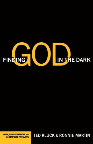 Finding God in the Dark: Faith, Disappointment, and the Struggle to Believe pdf