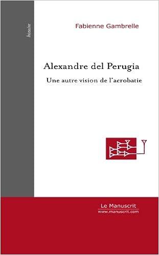 Livres Alexandre del Perugia : Une autre vision de l'acrobatie epub pdf