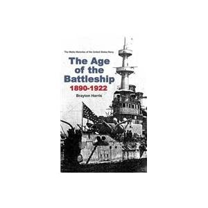 The Age of the Battleship 1890-1922: Second Edition, revised and enlarged 2015