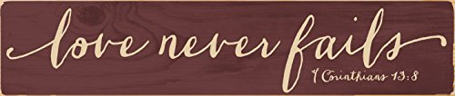 P. Graham Dunn Love Never Fails 1 Corinthians 13:8 Burgundy 3 x 12 Dried Pine Wood Hand-Painted Wall Sign (Love Never Fails 1 Corinthians 13 8)