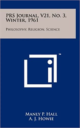 Prs Journal, V21, No. 3, Winter, 1961: Philosophy, Religion, Science