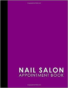 Nail Salon Appointment Book: 6 Columns Appointment Diary, Appointment Scheduler Book, Daily Appointments, Purple Cover (Volume 7): Moito Publishing: ...