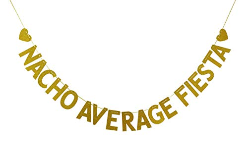 (Nacho Average Fiesta Banner Garland Sign, Fiesta, Cinco De Mayo, Taco Bar, Mexican Party Decors, Birthday, Wedding, Bridal Shower, Baby Shower Party Decorations Gold)