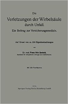 Die Verletzungen der Wirbelsäule durch Unfall: Ein Beitrag zur Versicherungsmedizin (German Edition)