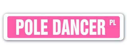 "POLE DANCER Street Sign strip club stripper funny exotic | Indoor/Outdoor | 18"" Wide Plastic Sign"
