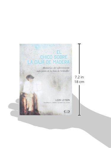 El Chico Sobre la Caja de Madera: Memorias del sobreviviente más joven de la lista de Schindler (Spanish Edition): Leon Leyson, V&R: 9789876127189: ...