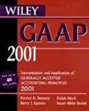GAAP 2001 : Interpretation and Application of Generally Accepted Accounting Principles 2001, Delaney, Patrick R. and Epstein, Barry J., 0471411612