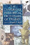 img - for The Cambridge Historical Dictionary of Disease book / textbook / text book
