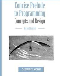 Concise Prelude to Programming: Concepts and Design (2nd Edition)