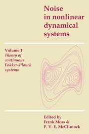 Noise in Nonlinear Dynamical Systems (Noise in Nonlinear Dynamical Systems, Volume 1)