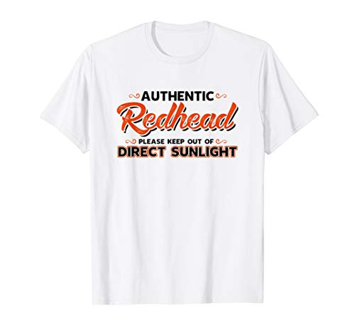 Authentic Redhead Please Keep Out of Direct Sunlight T-shirt