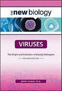 Viruses: The Origin and Evolution of Deadly Pathogens (The New Biology)