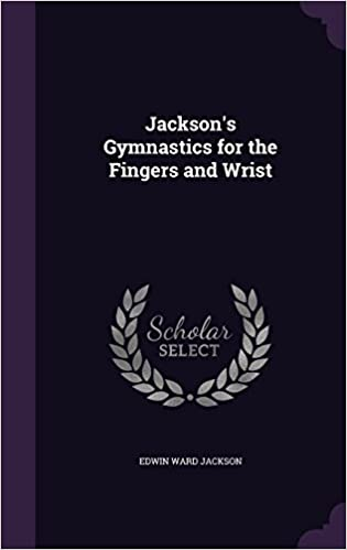 Jackson's Gymnastics for the Fingers and Wrist