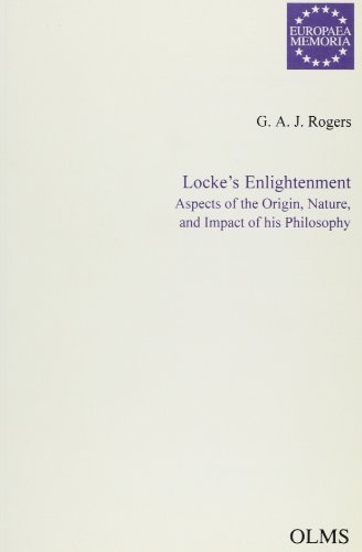 Locke's Enlightenment : Aspects of the Origin, Nature and Impact of His Philosophy
