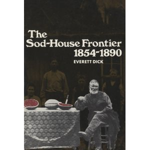 The Sod-House Frontier, 1854-1890: A Social History of the Northern Plains from the Creation of Kansas and Nebraska to the Admission of the Dakotas by Brand: Bison Books (Image #2)