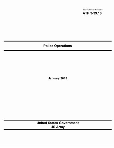 Read Online Army Techniques Publication ATP 3-39.10 Police Operations January 2015 ebook