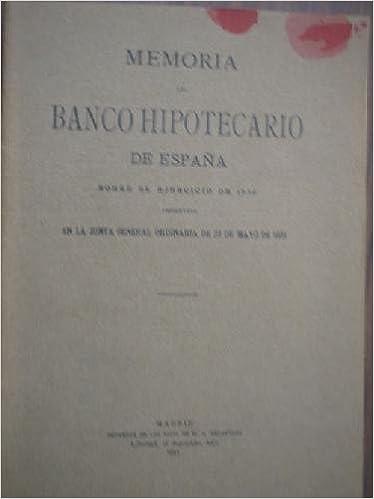 MEMORIA DEL BANCO HIPOTECARIO DE ESPAÑA SOBRE EL EJERCICIO DE 1930: Amazon.es: Sin autor: Libros
