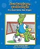 Es un Buen Juego, Querido Dragon/It's a Good Game, Dear Dragon, Margaret Hillert, 1599533626