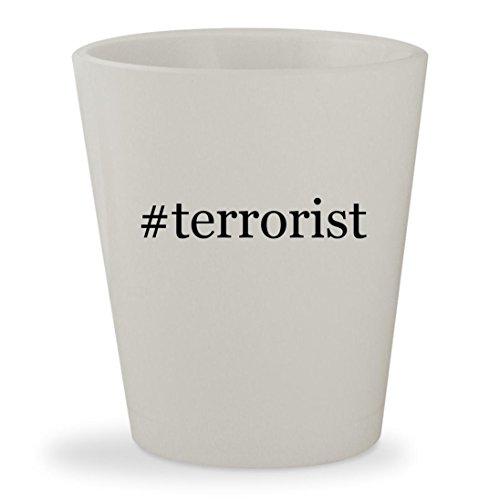 #terrorist - White Hashtag Ceramic 1.5oz Shot Glass