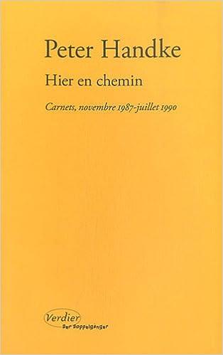 Téléchargez Reddit Books en ligne: Hier en chemin : Carnets, novembre 1987-juillet 1990 by Peter Handke 2864326353 in French PDF CHM