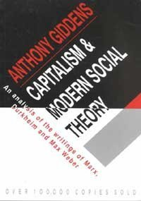 Capitalism and Modern Social Theory: An Analysis of the Writings of Marx, Durkheim and Max Weber