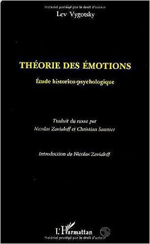 Amazon Fr Theorie Des Emotions Etude Historico Psychologique L S Vygotsky Livres