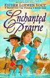 The Enchanted Prairie, Esther Loewen Vogt, 0889650942