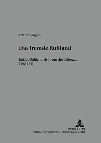 Download Das fremde Rußland: Rußlandbilder in der deutschen Literatur 1900-1945 (Bochumer Schriften zur deutschen Literatur) (German Edition) pdf
