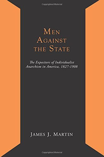 Download Men Against the State; The Expositors of Individualist Anarchism in America 1827-1908 pdf
