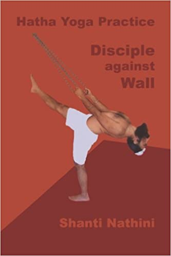 Hatha Yoga Practice: Disciple against Wall: Shanti Nathini ...