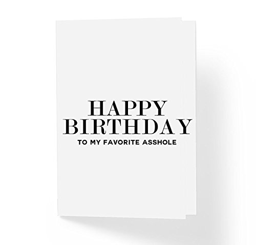 Funny Offensive Bday Card - Happy Birthday To My Favorite A$shole - 5