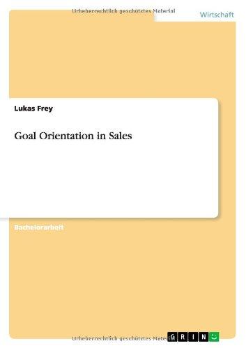 Goal Orientation in Sales (German Edition) PDF