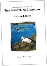 (The Angler as Predator (Fly Fishing, the Book Series, Volume Four))