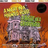A Night in a Haunted House/a Night in a Graveyard -