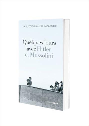Livre Quelques jours avec Hitler et Mussolini pdf epub