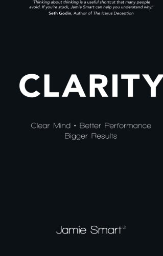 Clarity: Clear Mind, Better Performance, Bigger Results