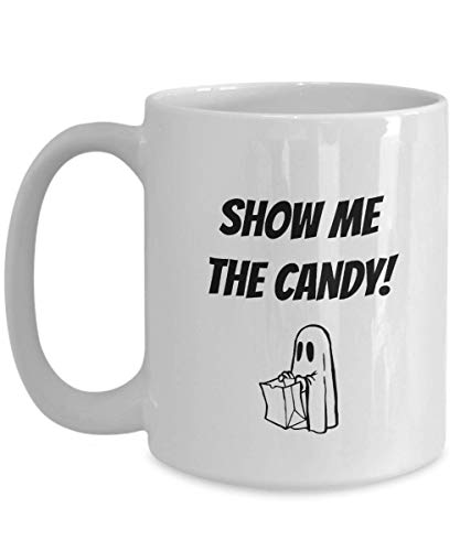 Funny Halloween mug ~ Trick or Treat ~ Fall coffee mug ~ Halloween candy quote Show Me The Candy! ~ Halloween Drinkware ~ Fall Mugs 2 sizes (15 oz) -