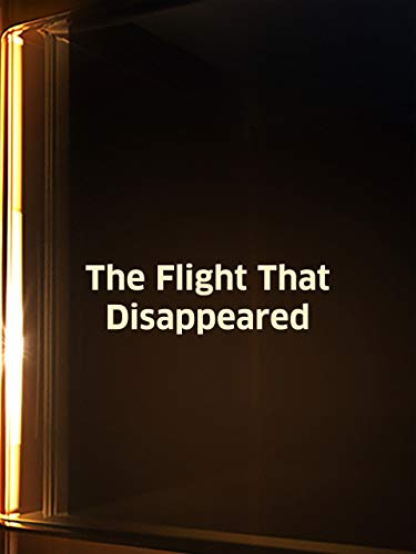- Flight That Disappeared
