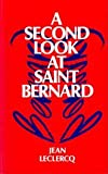 A Second Look at Saint Bernard, Jean Leclercq, 0879074051
