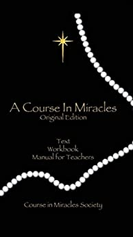 A Course In Miracles ((Original Edition)) by [Anonymous, Schucman, Helen, Thetford, William]
