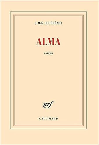 Alma (2017) – Le Clézio,J. M. G