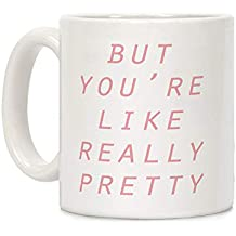 schlitzgnff You're Like Really Pretty Mug-Novelty Design Mean Girls Gift Mug,Funny Saying & Quotes Ceramic Coffee or Tea mug cup,11-Ounce White