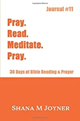 Pray. Read. Meditate. Pray: 30 Days of Bible Reading and Prayer, Journal #11 Paperback