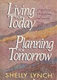 Living for Today, Planning for Tomorrow, Shelly Lynch, 0890661766