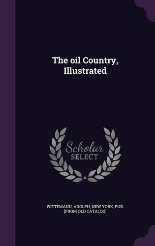 Read Online The Oil Country, Illustrated pdf