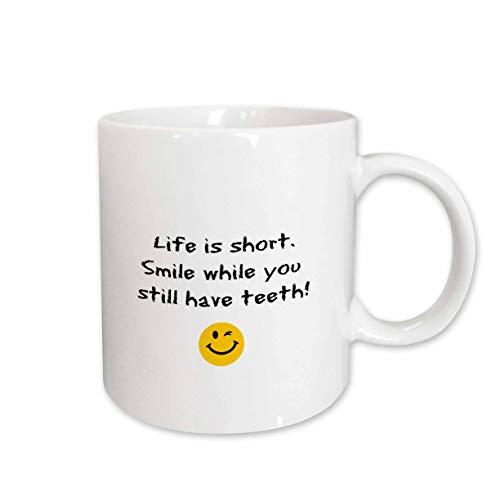 3dRose Nicole R. - Quote - Image of Life Is Short Smile While You Still Have Teeth - 11oz Mug (mug_308621_1) ()
