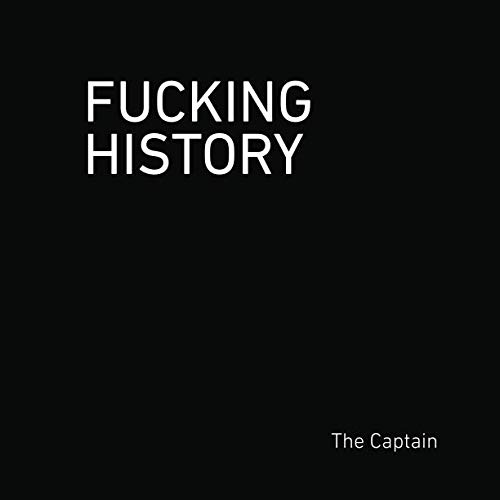Fucking History: 52 Lessons You ...