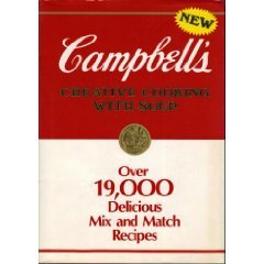 Campbells Creative Cooking With Soup  Over 19 000 Delicious Mix And Match Recipes
