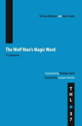 Man Wolf (The Wolf Man's Magic Word: A Cryptonymy (Theory and History of Literature))