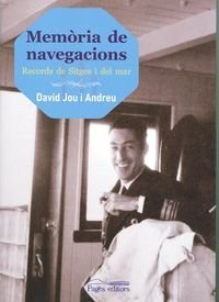 Descargar Libro Memòria De Navegacions: Records De Sitges I Del Mar David Jou Andreu